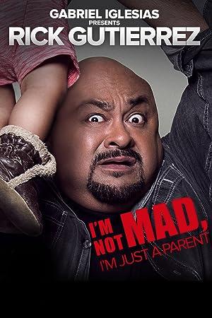 Gabriel Iglesias Presents Rick Gutierrez: I'm Not Mad. I'm Just a Parent. (2014)