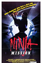 The Ninja Mission (1984) Poster - Movie Forum, Cast, Reviews