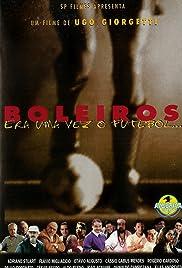 Boleiros - Era Uma Vez o Futebol... Poster