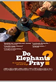 Do Elephants Pray? (2010) Poster - Movie Forum, Cast, Reviews