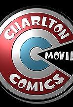 Charlton Comics: The Movie