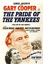 The Pride of the Yankees (1942) Poster - Movie Forum, Cast, Reviews