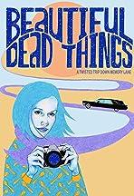 Beautiful Dead Things
