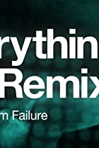 Image of Everything Is a Remix, Part 4: System Failure