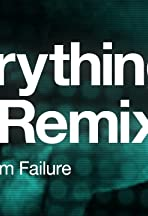 Everything Is a Remix, Part 4: System Failure
