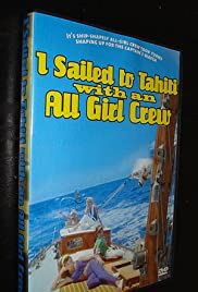 I Sailed to Tahiti with an All Girl Crew Poster