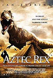 Tyrannosaurus Azteca (2007) Poster - Movie Forum, Cast, Reviews