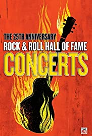 The 25th Anniversary Rock and Roll Hall of Fame Concert (2009) Poster - TV Show Forum, Cast, Reviews