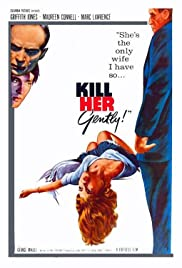 Kill Her Gently (1957) Poster - Movie Forum, Cast, Reviews