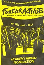 Forever Activists: Stories from the Veterans of the Abraham Lincoln Brigade