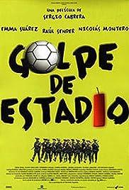 Golpe de estadio(1998) Poster - Movie Forum, Cast, Reviews