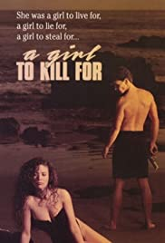 A Girl to Kill For (1990) Poster - Movie Forum, Cast, Reviews