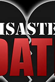 Disaster Date Poster - TV Show Forum, Cast, Reviews