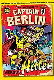 Captain Berlin versus Hitler(2009) Poster - Movie Forum, Cast, Reviews