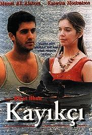 Kayikçi(1999) Poster - Movie Forum, Cast, Reviews