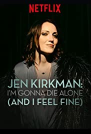 Jen Kirkman: I'm Gonna Die Alone (And I Feel Fine) (2015) Poster - TV Show Forum, Cast, Reviews