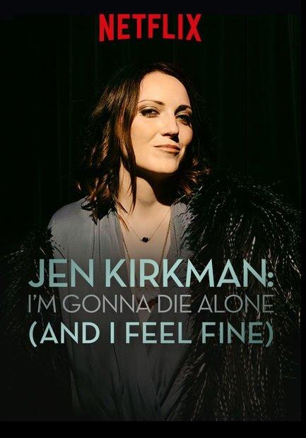 image Jen Kirkman: I'm Gonna Die Alone (And I Feel Fine) (2015) (TV) Watch Full Movie Free Online