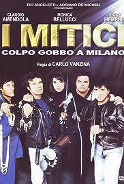 I mitici - Colpo gobbo a Milano(1994) Poster - Movie Forum, Cast, Reviews