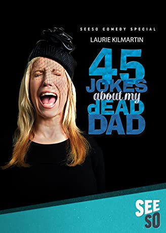 45 Jokes About My Dead Dad (2016)
