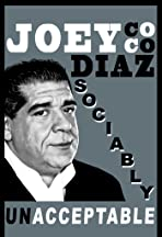 Joey Diaz: Sociably Unacceptable