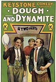 Dough and Dynamite (1914) Poster - Movie Forum, Cast, Reviews
