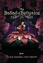 The Ballad of Betty & Joe