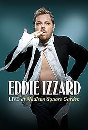 Eddie Izzard: Live at Madison Square Garden(2011) Poster - TV Show Forum, Cast, Reviews