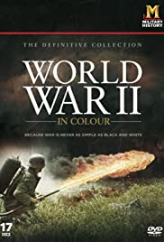 World War II in Colour Poster - TV Show Forum, Cast, Reviews