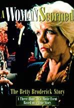 A Woman Scorned: The Betty Broderick Story