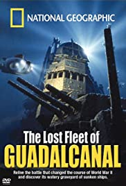 The Lost Fleet of Guadalcanal Poster