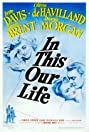 In This Our Life (1942) Poster