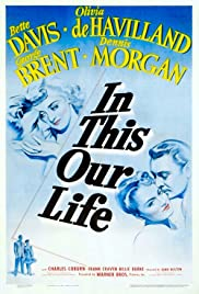 In This Our Life (1942) Poster - Movie Forum, Cast, Reviews