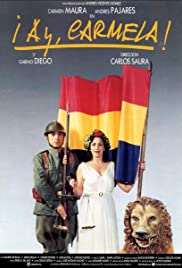¡Ay, Carmela! (1990) Poster - Movie Forum, Cast, Reviews