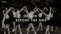 Health Before the NHS: The Road to Recovery