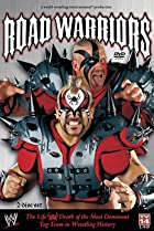 Image of Road Warriors: The Life and Death of Wrestling's Most Dominant Tag Team