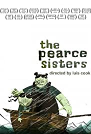 The Pearce Sisters (2007) Poster - Movie Forum, Cast, Reviews
