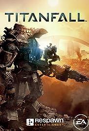 Titanfall(2014) Poster - Movie Forum, Cast, Reviews