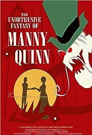 The Unobtrusive Fantasy of Manny Quinn Poster