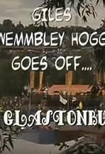 Giles Wemmbley Hogg Goes Off.... to Glastonbury