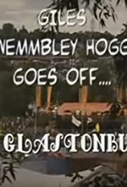 Giles Wemmbley Hogg Goes Off.... to Glastonbury Poster