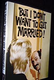 But I Don't Want to Get Married! Poster