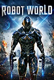 Robot World (2015) Poster - Movie Forum, Cast, Reviews