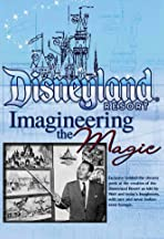 The Disneyland Resort - Imagineering the Magic!