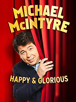Michael McIntyre: Happy and Glorious (2015)