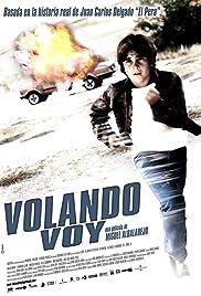 Volando voy(2006) Poster - Movie Forum, Cast, Reviews