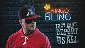 Chingo Bling: They Can't Deport Us All (2017)