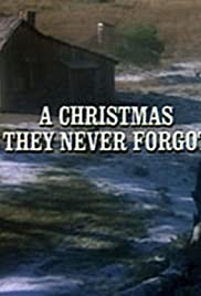 A Christmas They Never Forgot Poster