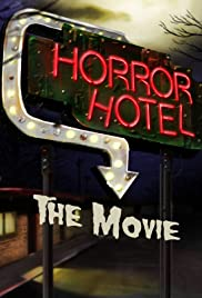 Horror Hotel the Movie (2016) Poster - Movie Forum, Cast, Reviews