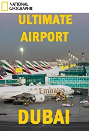 Ultimate Airport Dubai Poster - TV Show Forum, Cast, Reviews