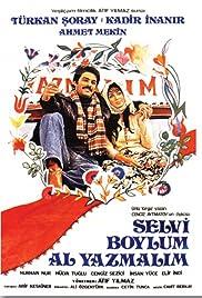 Selvi Boylum Al Yazmalim(1977) Poster - Movie Forum, Cast, Reviews